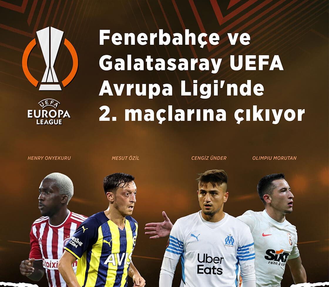Fenerbahçe ve Galatasaray UEFA Avrupa Ligi'nde 2. maçlarına çıkıyor